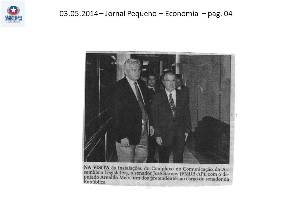 03.05.2014 – Jornal Pequeno – Economia – pag. 04