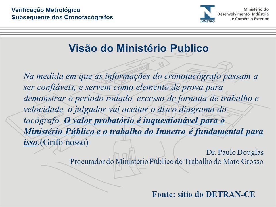Visão do Ministério Publico Na medida em que as informações do cronotacógrafo passam a ser confiáveis, e servem como elemento de prova para demonstrar