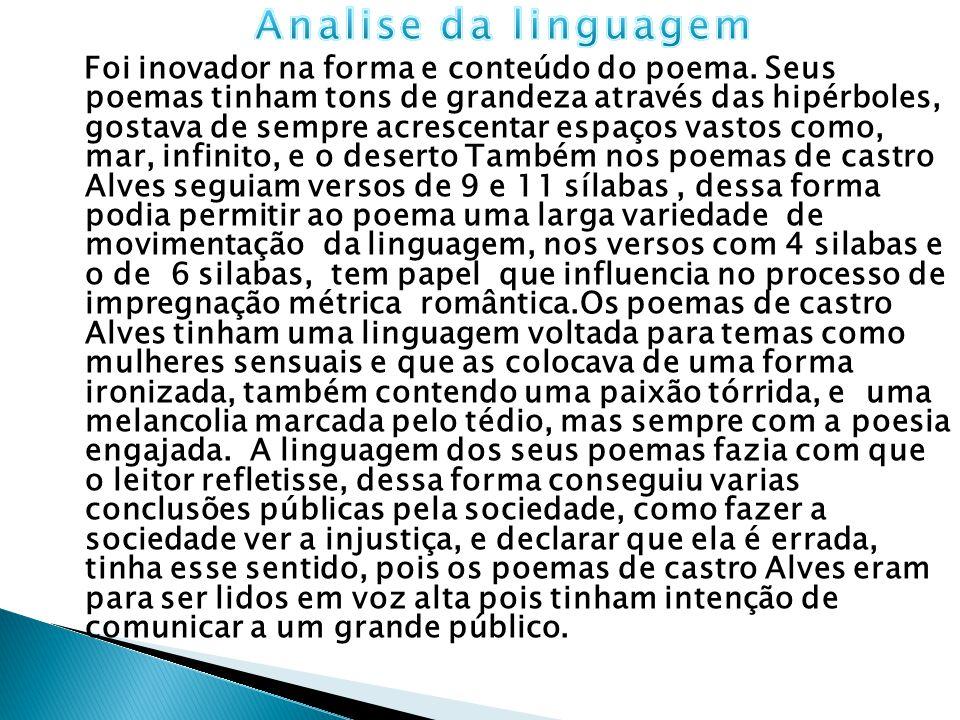  Castro Alves foi o primeiro grande poeta social brasileiro.Ele conseguiu conciliar a ideia de reforma social com procedimentos específicos da poesia