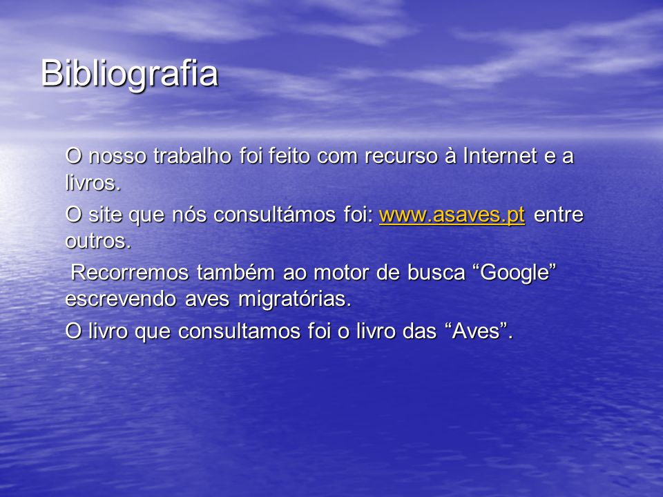 Bibliografia O nosso trabalho foi feito com recurso à Internet e a livros.