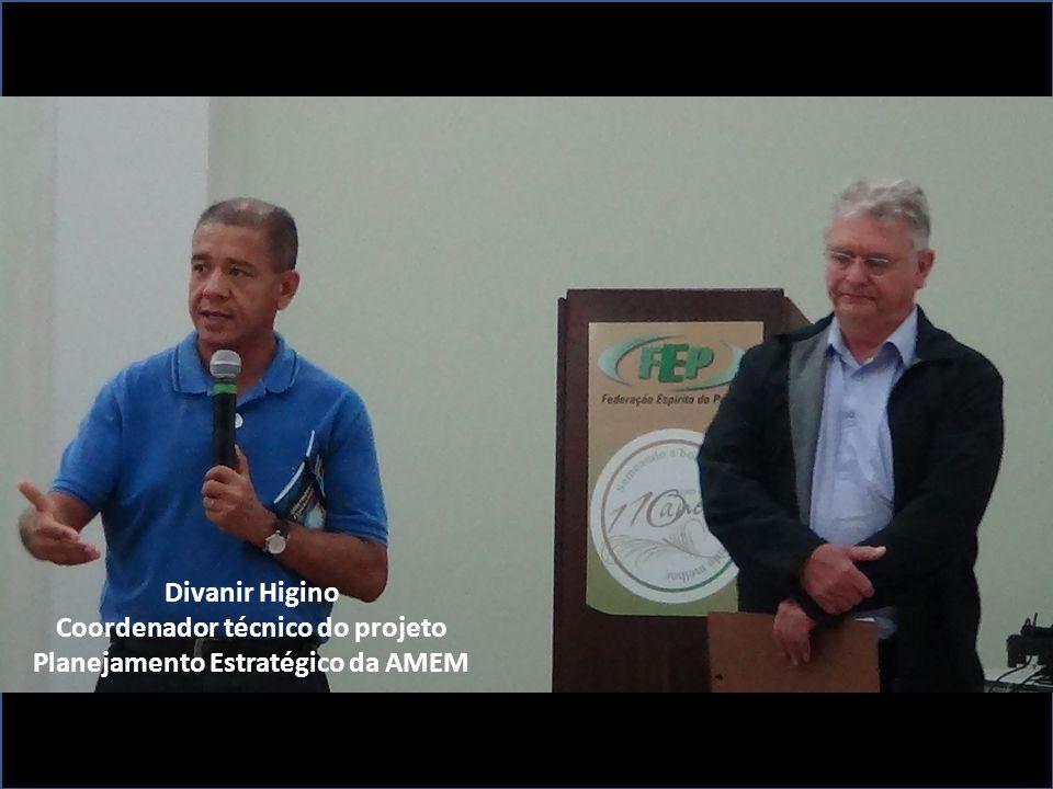 Divanir Higino Coordenador técnico do projeto Planejamento Estratégico da AMEM