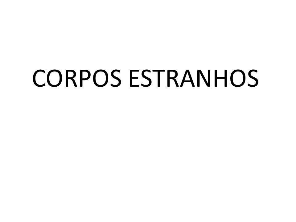 CORPOS ESTRANHOS