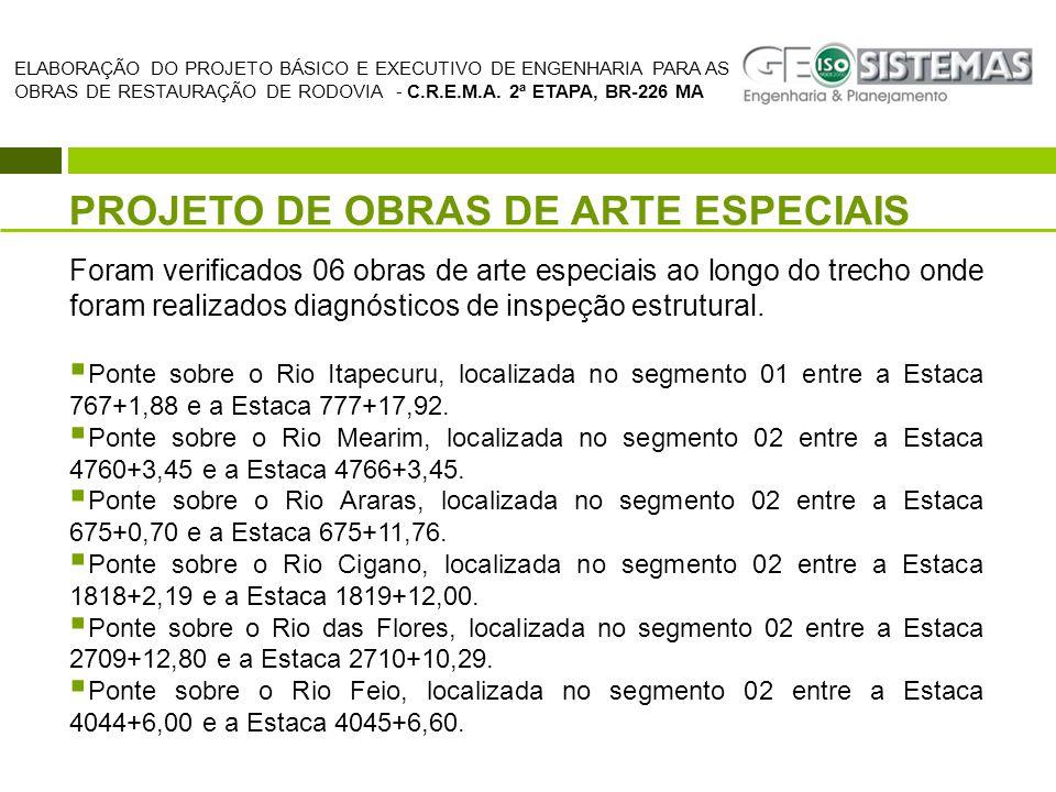 PROJETO DE OBRAS DE ARTE ESPECIAIS Foram verificados 06 obras de arte especiais ao longo do trecho onde foram realizados diagnósticos de inspeção estr