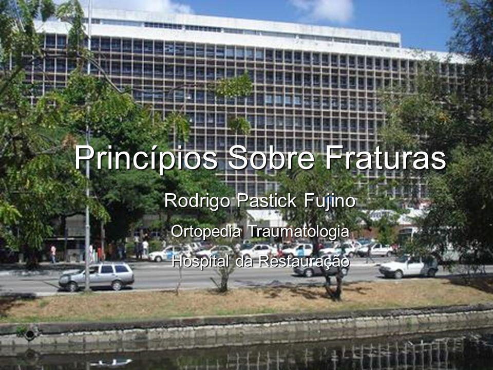 Princípios Sobre Fraturas Rodrigo Pastick Fujino Ortopedia Traumatologia Hospital da Restauração