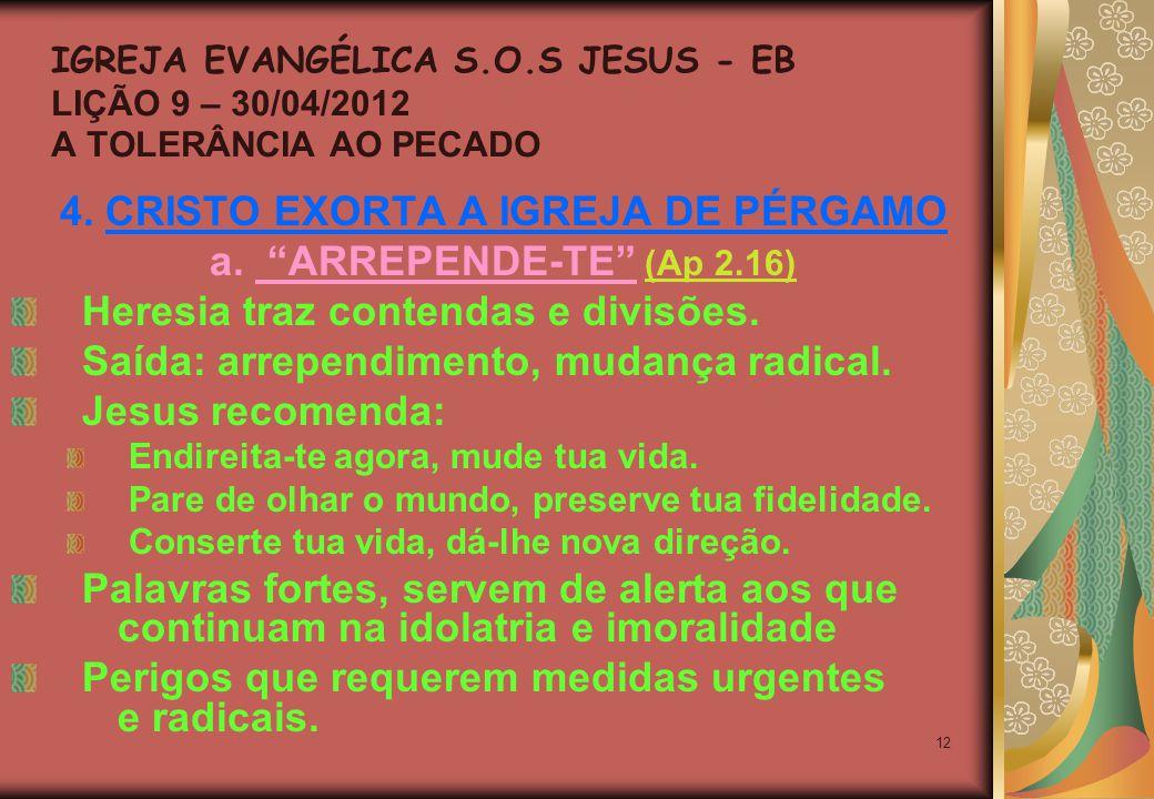 12 4. CRISTO EXORTA A IGREJA DE PÉRGAMO a.