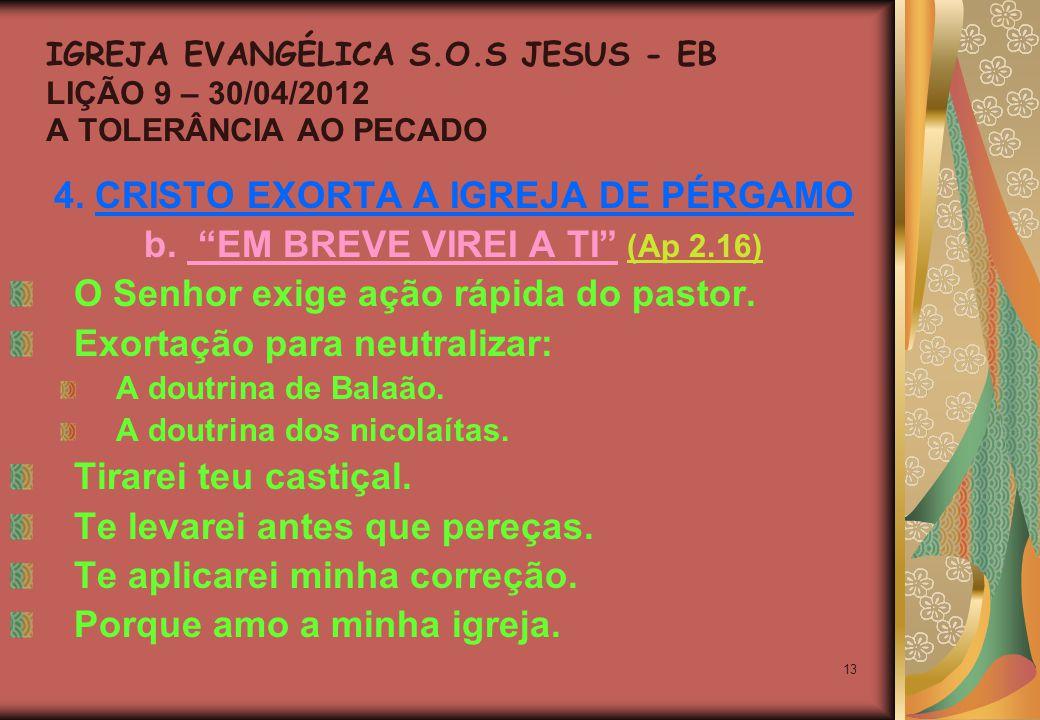 13 4. CRISTO EXORTA A IGREJA DE PÉRGAMO b.