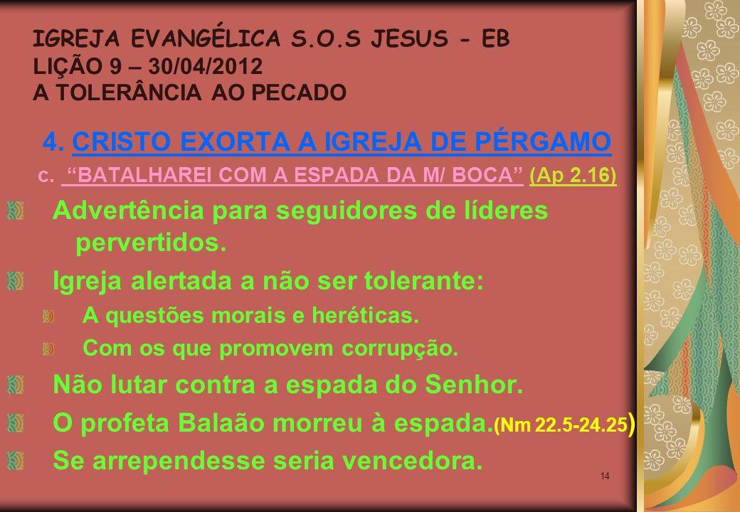 14 4. CRISTO EXORTA A IGREJA DE PÉRGAMO c.