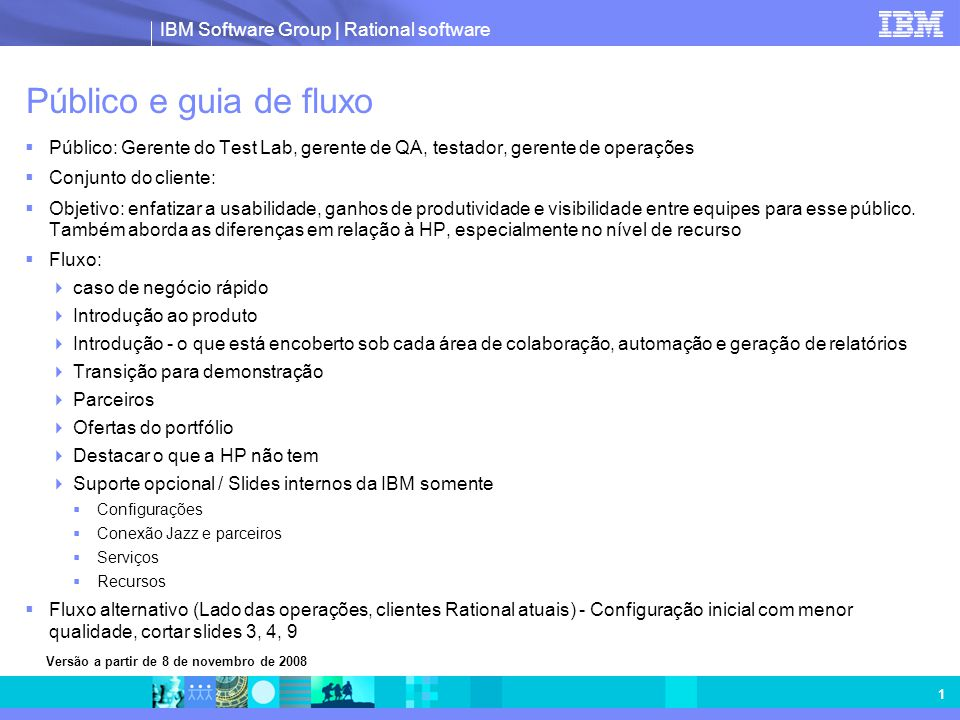 IBM Software Group | Rational software 1 Público e guia de fluxo  Público: Gerente do Test Lab, gerente de QA, testador, gerente de operações  Conju