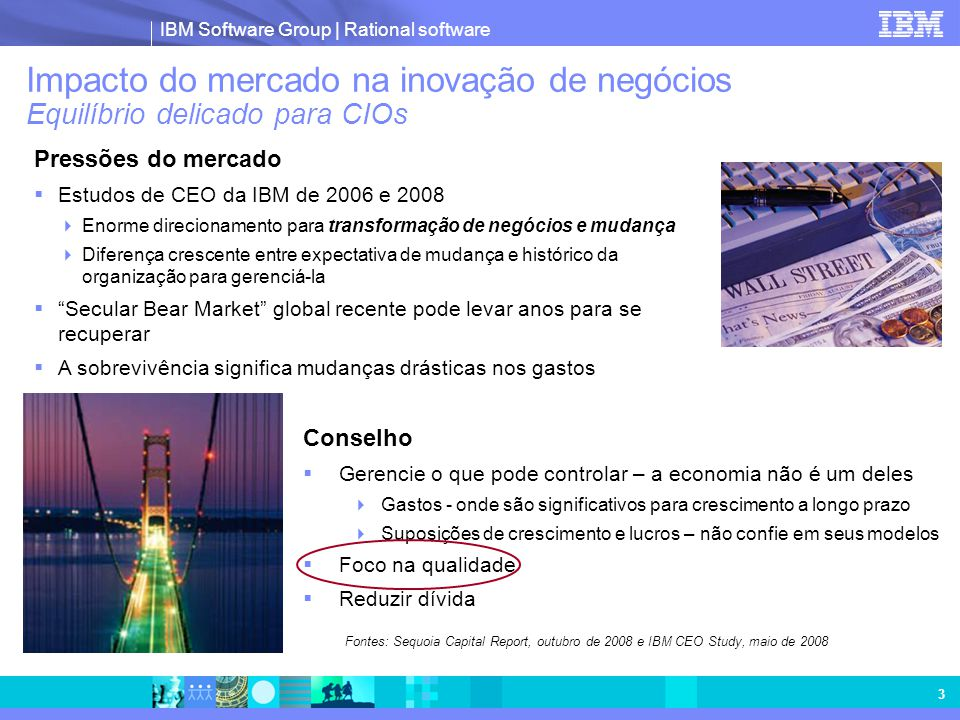 ® IBM Software Group © 2008 IBM Corporation Slides opcionais de backup
