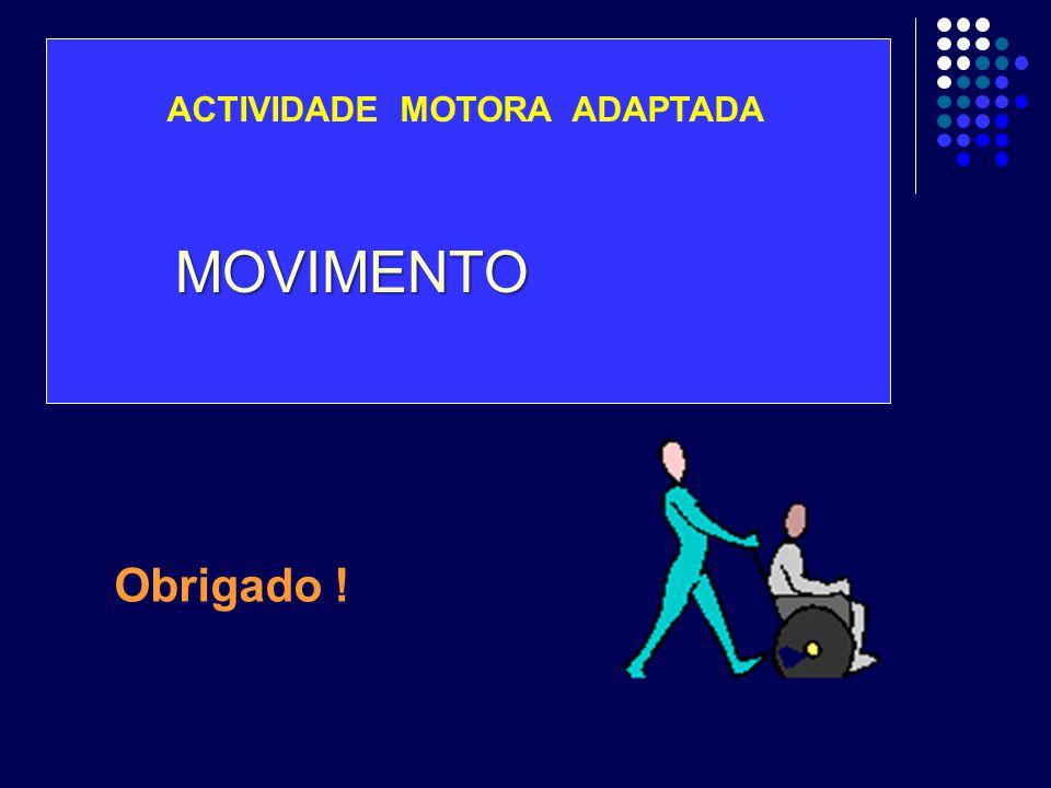 ACTIVIDADE MOTORA ADAPTADA MOVIMENTO Obrigado !
