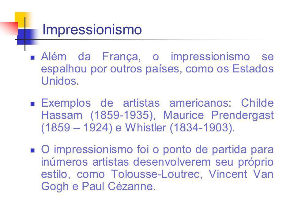 Impressionismo Além da França, o impressionismo se espalhou por outros países, como os Estados Unidos.