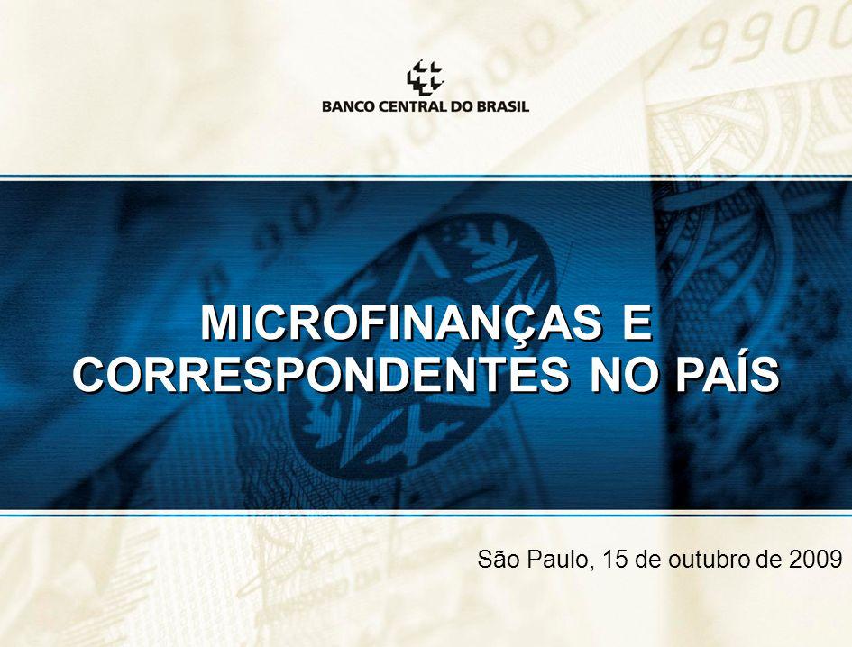 MICROFINANÇAS E CORRESPONDENTES NO PAÍS São Paulo, 15 de outubro de 2009