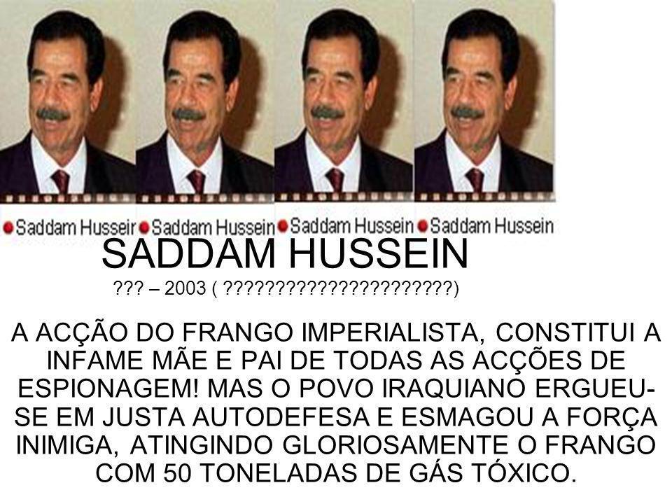 SADDAM HUSSEIN .