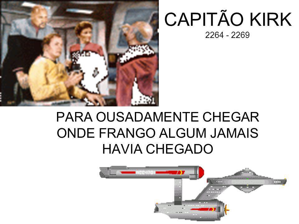 CAPITÃO KIRK 2264 - 2269 PARA OUSADAMENTE CHEGAR ONDE FRANGO ALGUM JAMAIS HAVIA CHEGADO