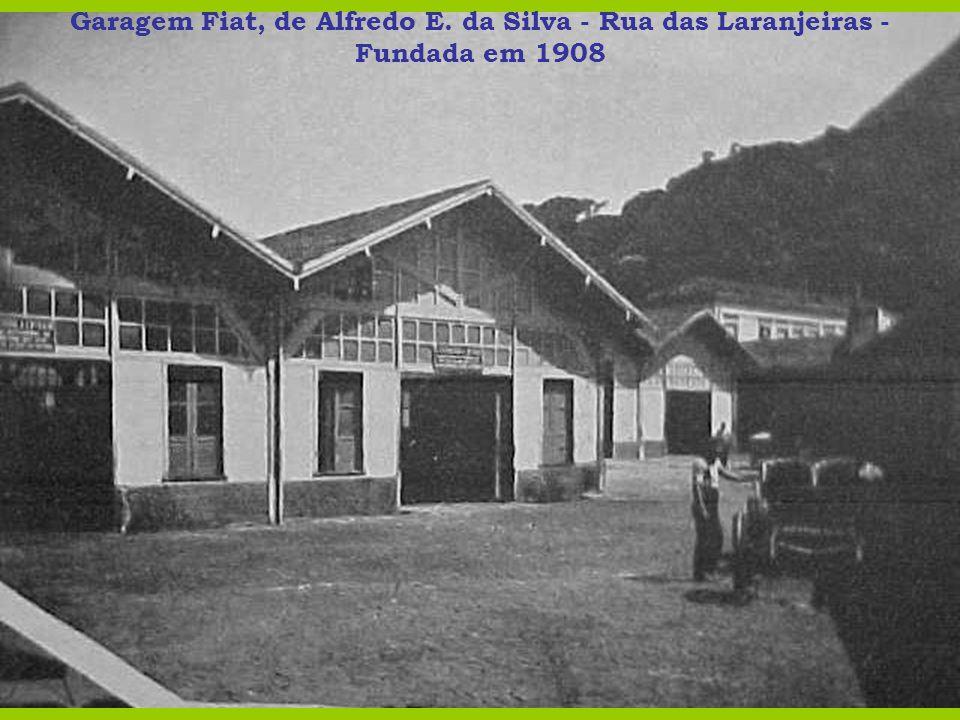 Garagem Fiat, de Alfredo E. da Silva - Rua das Laranjeiras - Fundada em 1908