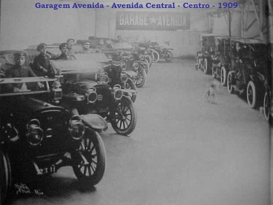 Garagem Avenida - Avenida Central - Centro - 1909
