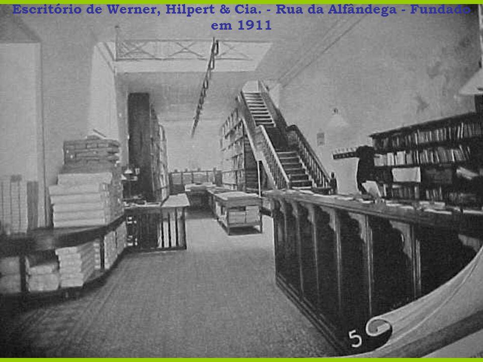 Escritório de Werner, Hilpert & Cia. - Rua da Alfândega - Fundado em 1911