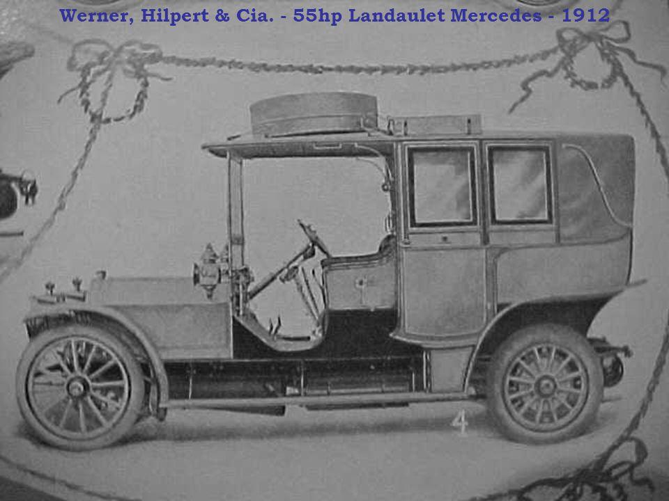 Werner, Hilpert & Cia. - 55hp Landaulet Mercedes - 1912