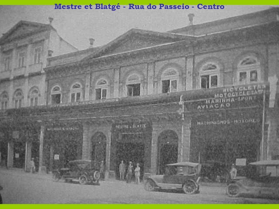 Mestre et Blatgé - Rua do Passeio - Centro