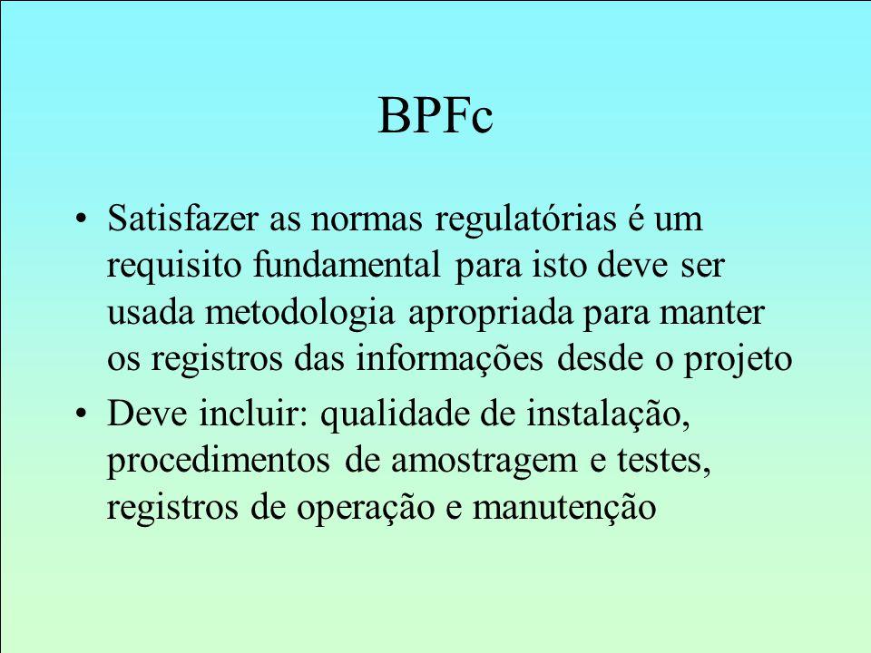 BPFc Satisfazer as normas regulatórias é um requisito fundamental para isto deve ser usada metodologia apropriada para manter os registros das informa