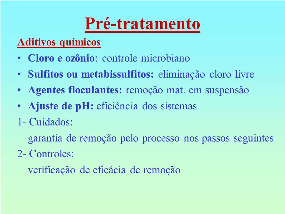 Aditivos químicos Cloro e ozônio: controle microbiano Sulfitos ou metabissulfitos: eliminação cloro livre Agentes floculantes: remoção mat. em suspens