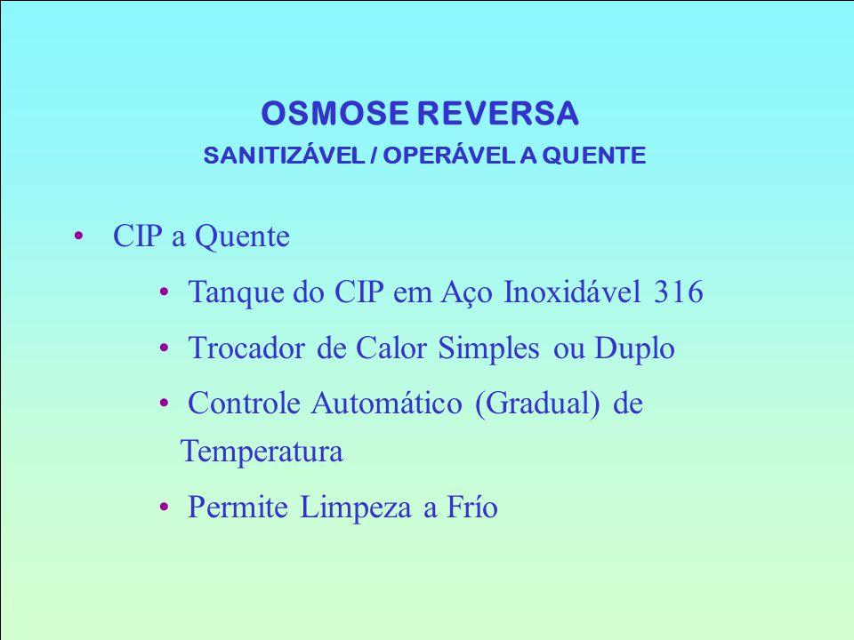 CIP a Quente Tanque do CIP em Aço Inoxidável 316 Trocador de Calor Simples ou Duplo Controle Automático (Gradual) de Temperatura Permite Limpeza a Frí