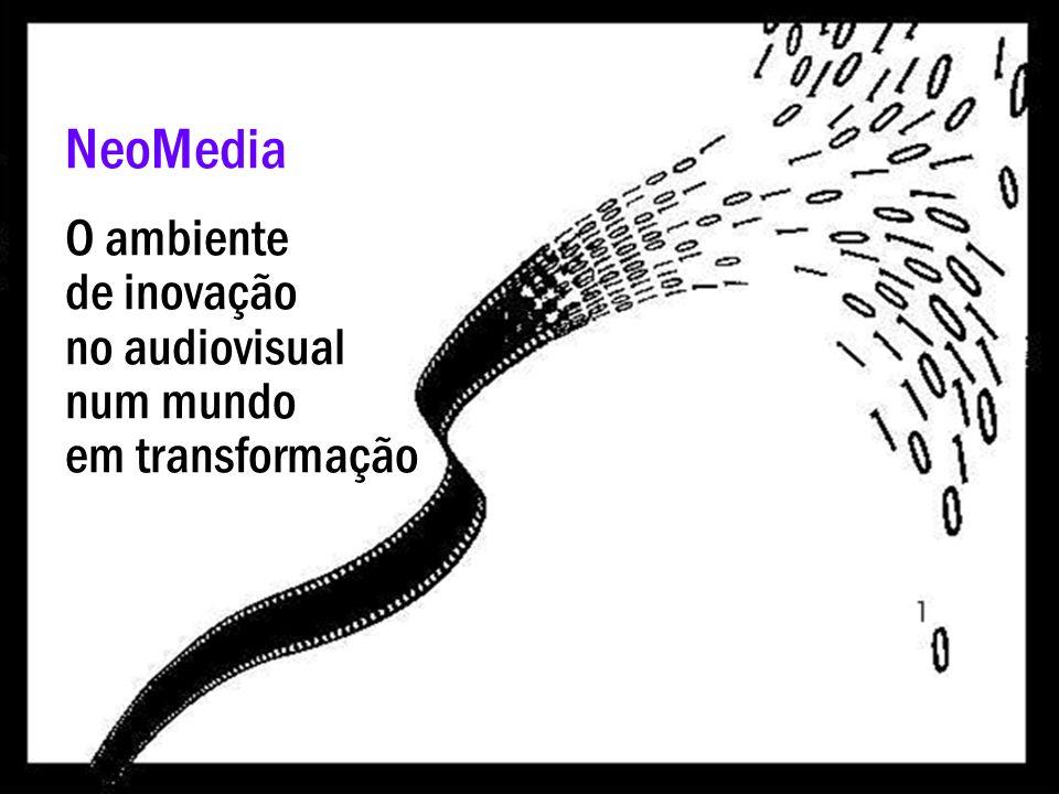 NeoMedia O ambiente de inovação no audiovisual num mundo em transformação