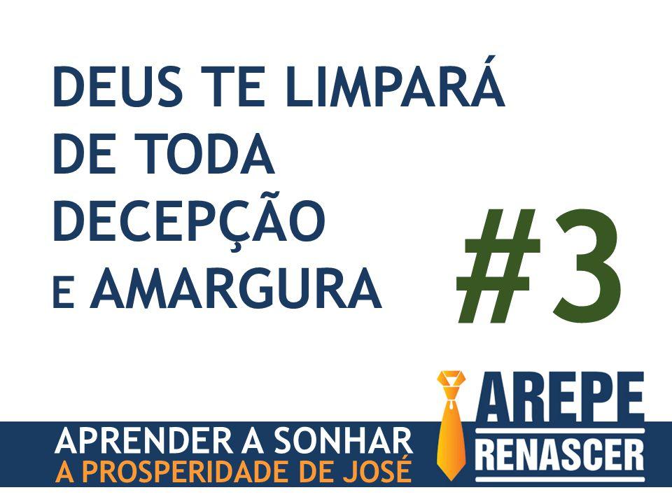 APRENDER A SONHAR A PROSPERIDADE DE JOSÉ DEUS TE LIMPARÁ DE TODA DECEPÇÃO E AMARGURA #3