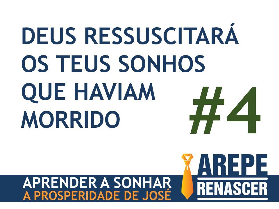 APRENDER A SONHAR A PROSPERIDADE DE JOSÉ DEUS COLOCARÁ OS TEUS PÉS NA TERRA PROMETIDA. #5