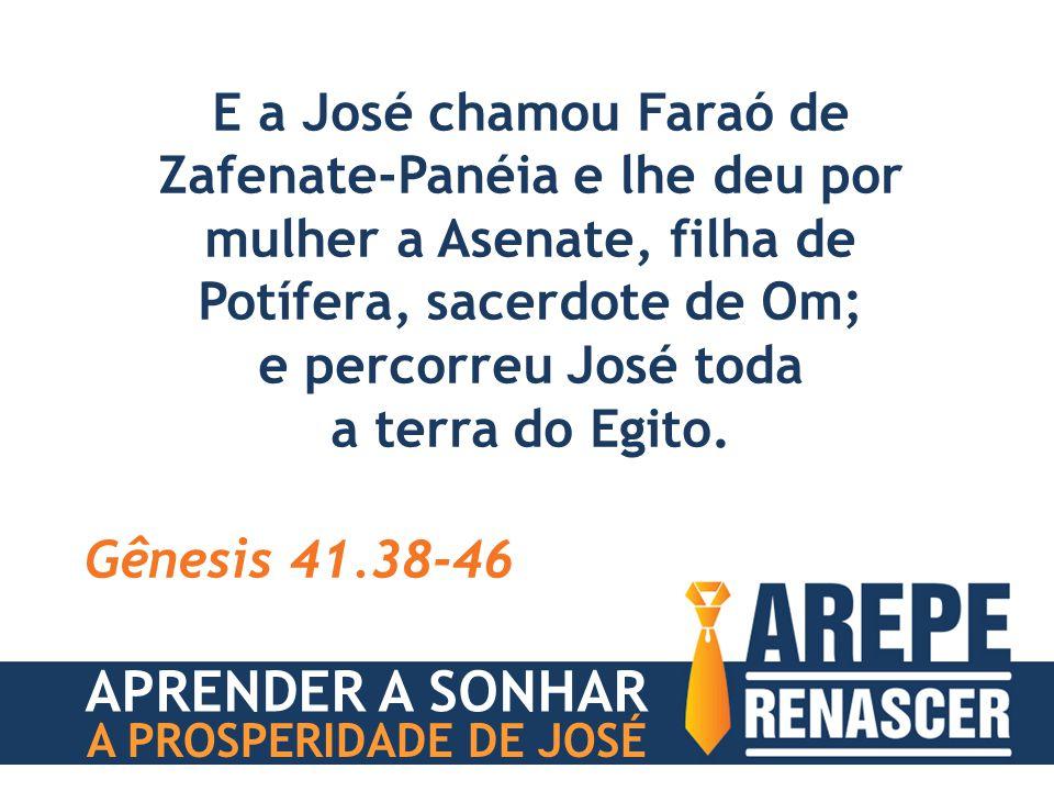 E a José chamou Faraó de Zafenate-Panéia e lhe deu por mulher a Asenate, filha de Potífera, sacerdote de Om; e percorreu José toda a terra do Egito. G