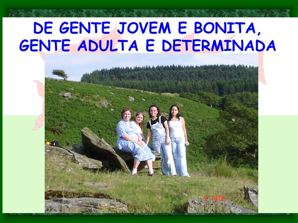 DE GENTE JOVEM E BONITA, GENTE ADULTA E DETERMINADA