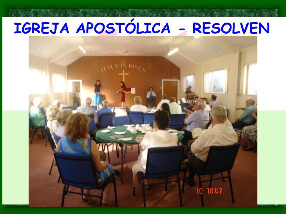 IGREJA APOSTÓLICA - RESOLVEN