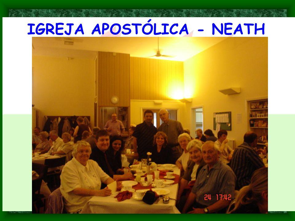 IGREJA APOSTÓLICA - NEATH