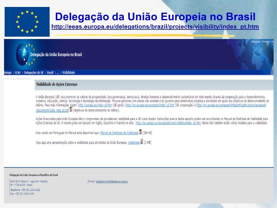 Delegação da União Europeia no Brasil http://eeas.europa.eu/delegations/brazil/projects/visibility/index_pt.htm