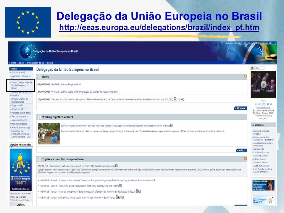 Delegação da União Europeia no Brasil http://eeas.europa.eu/delegations/brazil/index_pt.htm