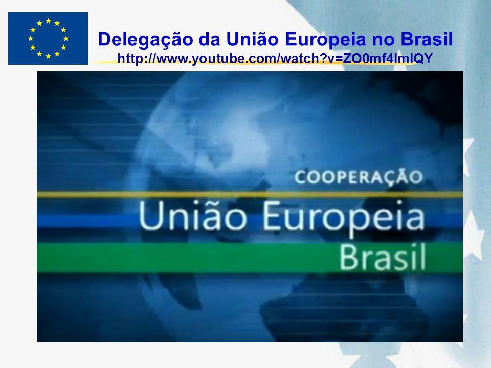 Delegação da União Europeia no Brasil http://www.youtube.com/watch?v=ZO0mf4lmlQY