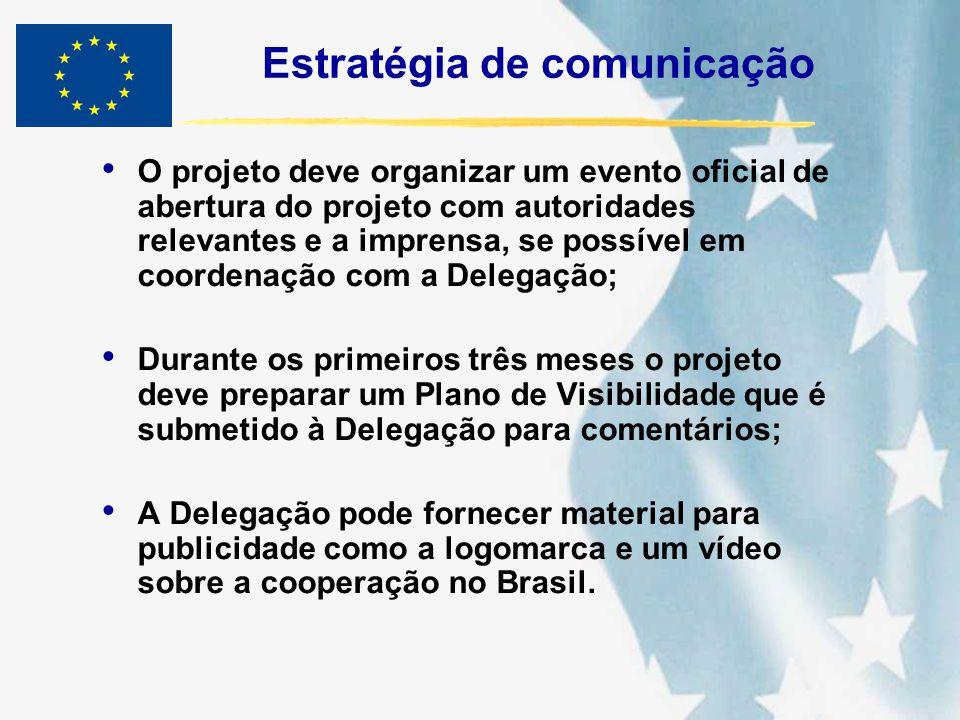 Estratégia de comunicação O projeto deve organizar um evento oficial de abertura do projeto com autoridades relevantes e a imprensa, se possível em co