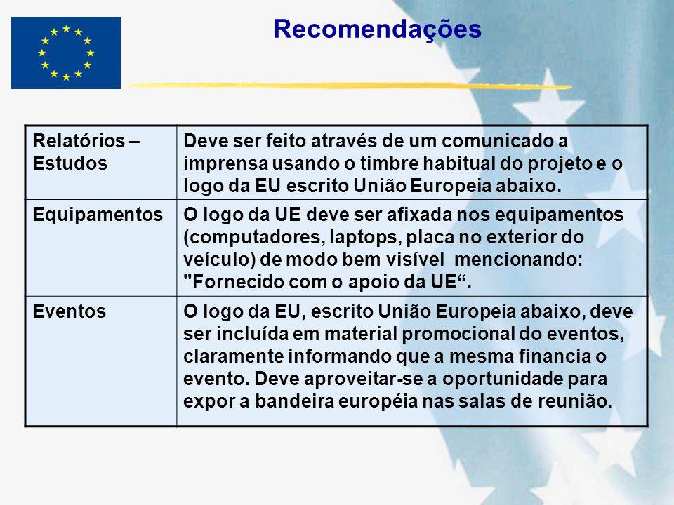 Recomendações Relatórios – Estudos Deve ser feito através de um comunicado a imprensa usando o timbre habitual do projeto e o logo da EU escrito União