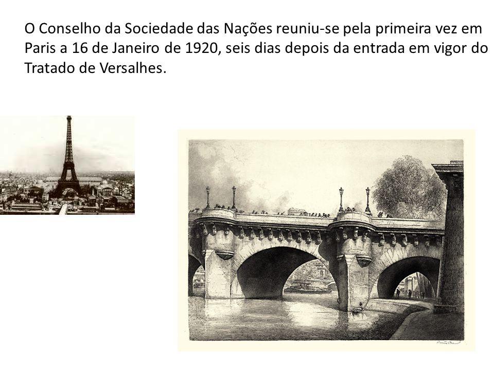 O Conselho da Sociedade das Nações reuniu-se pela primeira vez em Paris a 16 de Janeiro de 1920, seis dias depois da entrada em vigor do Tratado de Versalhes.