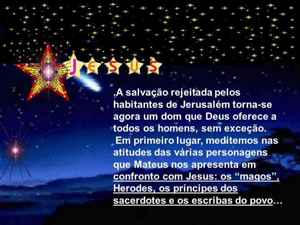 """(Mt 2,1-12 No Evangelho, (Mt 2,1-12) vemos a concretização dessa promessa: ao encontro de Jesus vêm os """"magos"""" do oriente, representantes de todos os"""