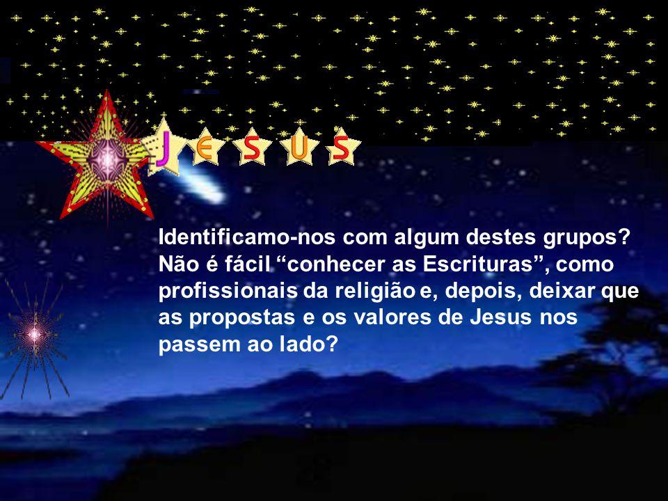 """Diante de Jesus, o libertador enviado por Deus, estes distintos personagens assumem atitudes diversas, que vão desde a adoração (os """"magos""""), até à re"""