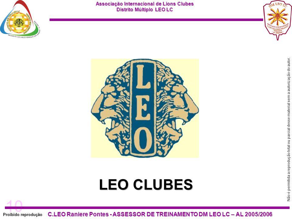 10 Proibido reprodução C.LEO Raniere Pontes - ASSESSOR DE TREINAMENTO DM LEO LC – AL 2005/2006 Não é permitida a reprodução total ou parcial desse mat