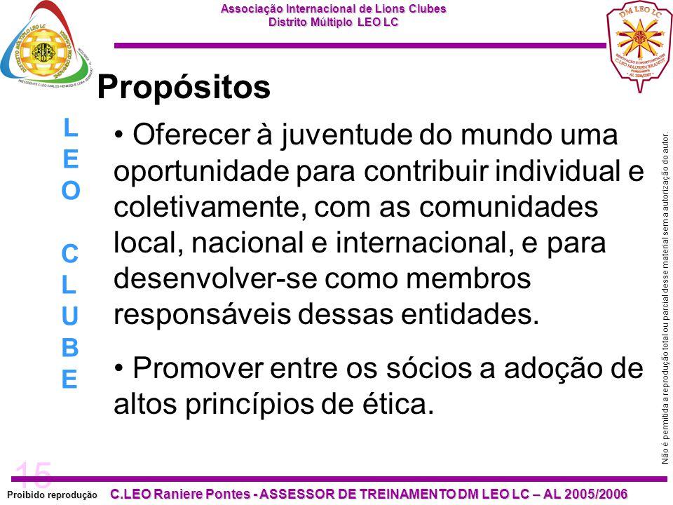 15 Proibido reprodução C.LEO Raniere Pontes - ASSESSOR DE TREINAMENTO DM LEO LC – AL 2005/2006 Não é permitida a reprodução total ou parcial desse material sem a autorização do autor.