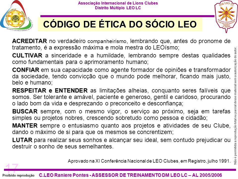 17 Proibido reprodução C.LEO Raniere Pontes - ASSESSOR DE TREINAMENTO DM LEO LC – AL 2005/2006 Não é permitida a reprodução total ou parcial desse material sem a autorização do autor.