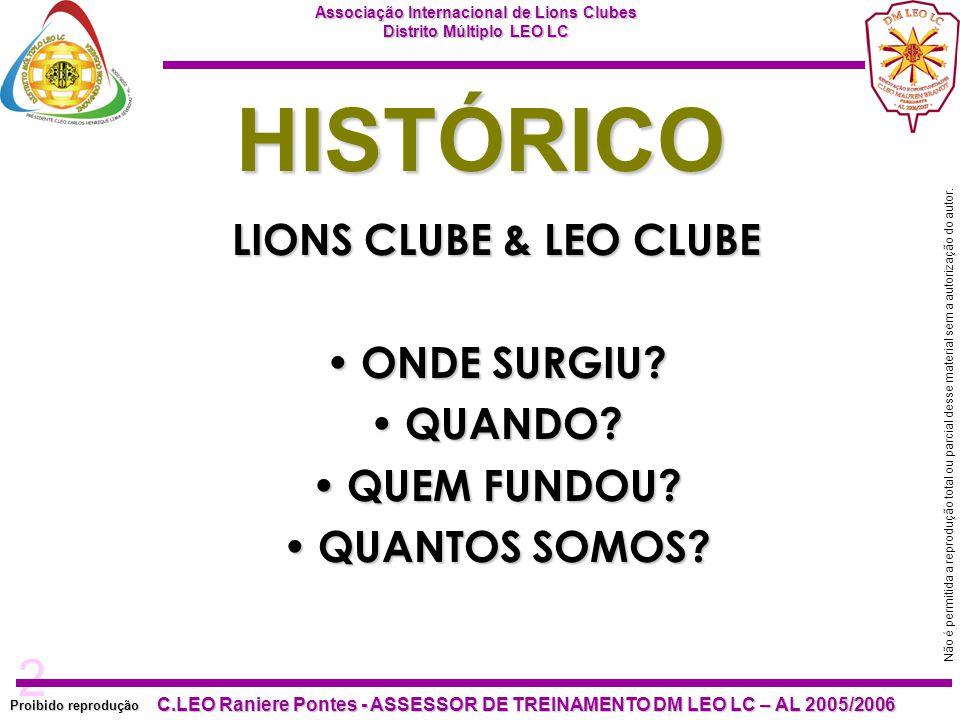 2 Proibido reprodução C.LEO Raniere Pontes - ASSESSOR DE TREINAMENTO DM LEO LC – AL 2005/2006 Não é permitida a reprodução total ou parcial desse material sem a autorização do autor.