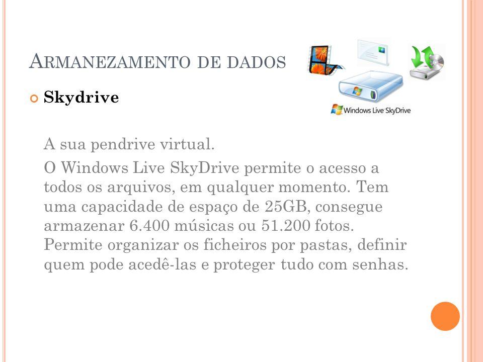 Skydrive A sua pendrive virtual.