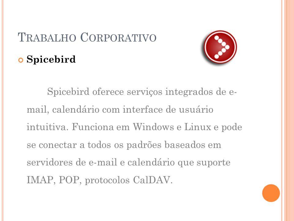 Spicebird Spicebird oferece serviços integrados de e- mail, calendário com interface de usuário intuitiva.