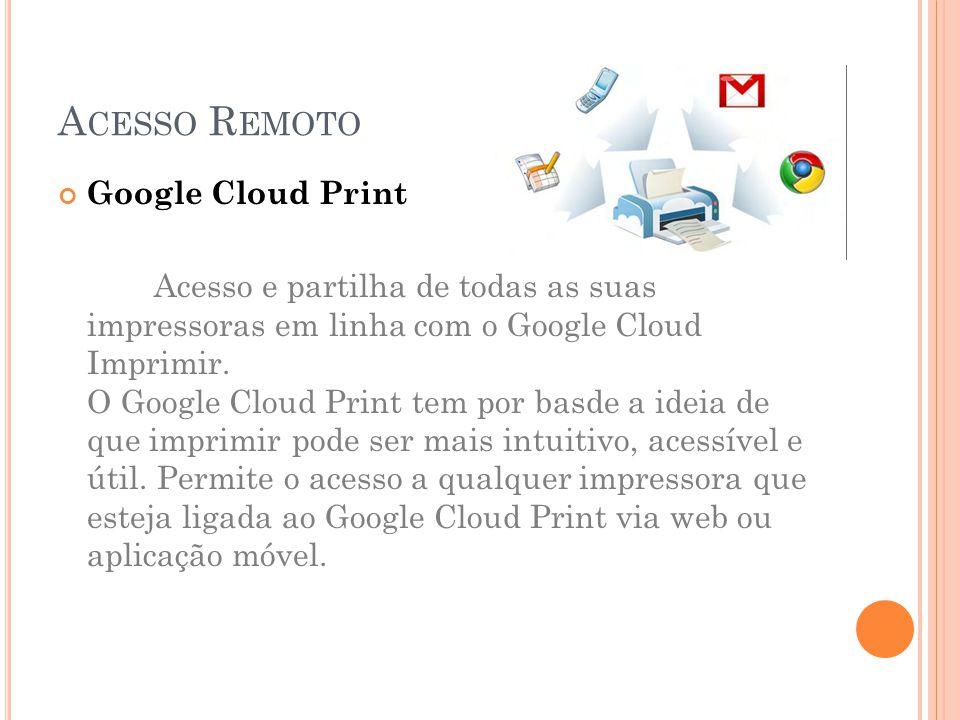 Google Cloud Print Acesso e partilha de todas as suas impressoras em linha com o Google Cloud Imprimir.