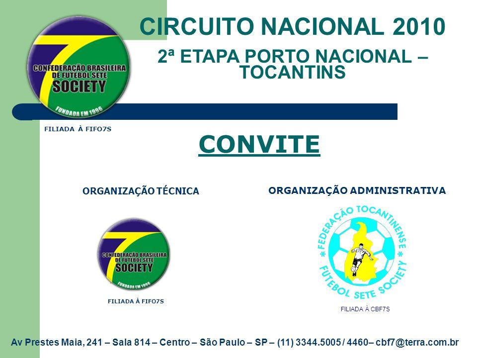 CIRCUITO NACIONAL 2010 2ª ETAPA PORTO NACIONAL – TOCANTINS ORGANIZAÇÃO TÉCNICA Av Prestes Maia, 241 – Sala 814 – Centro – São Paulo – SP – (11) 3344.5
