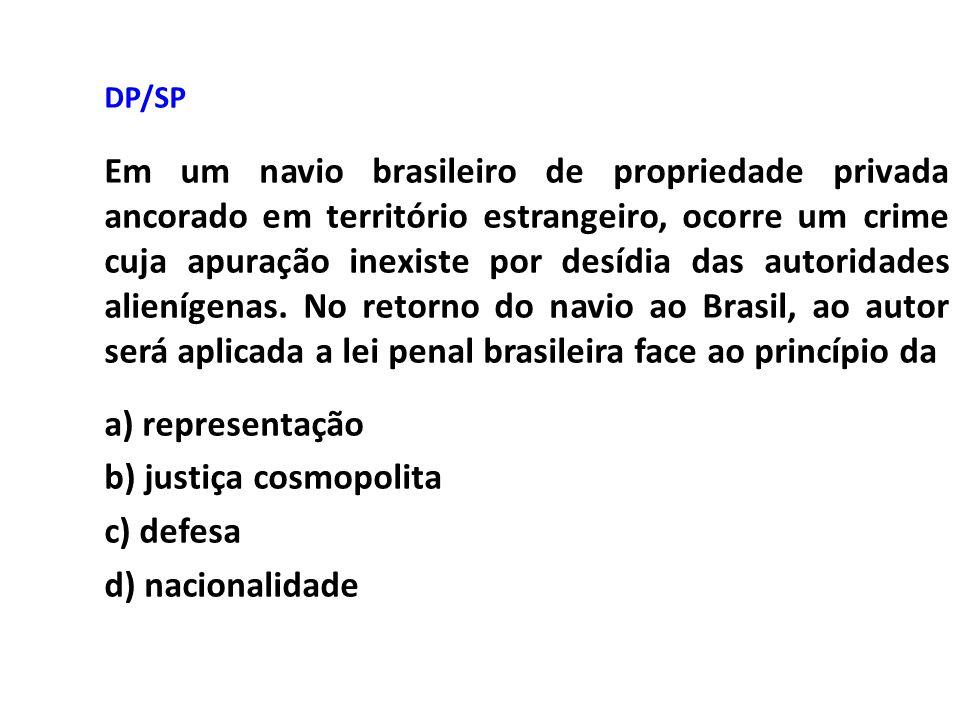 DP/SP Em um navio brasileiro de propriedade privada ancorado em território estrangeiro, ocorre um crime cuja apuração inexiste por desídia das autorid
